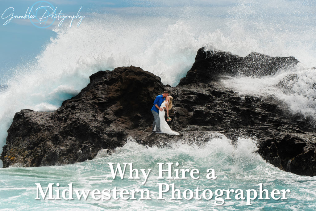 Why Hire a Midwestern Photographer - Gambles Photography